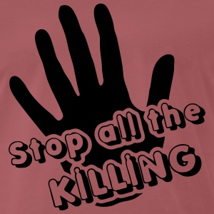 Stop all the Killing T-Shirts - Men's Premium T-Shirt