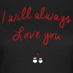 I will always love you couple d'amoureux hiboux Tee shirts - T-shirt Femme
