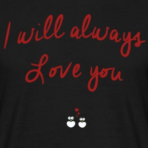 I will always love you couple d'amoureux hiboux Tee shirts - T-shirt Homme
