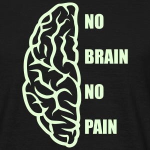 No Brain No Pain (glow in the dark) - Men's T-Shirt