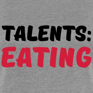 Talents: Eating T-shirts - Vrouwen Premium T-shirt
