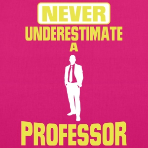 NEVER UNDERESTIMATE A PROF.! Bags & Backpacks - EarthPositive Tote Bag