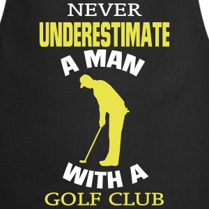 NEVER UNDERESTIMATE A MAN WITH GOLF CLUB!  Aprons - Cooking Apron