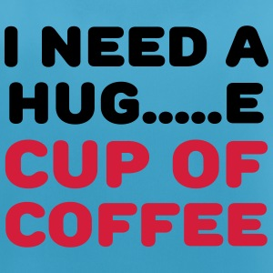 I need a hug...e cup of coffee Sports wear - Women's Breathable Tank Top