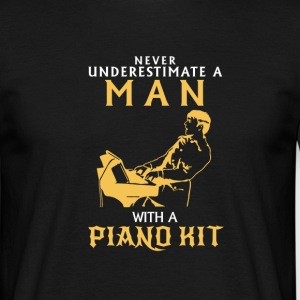 NIEMALD UNDERESTIMATE THE MAN AT THE PIANO! T-Shirts - Men's T-Shirt