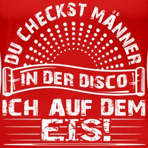 Eishockey checken T-Shirts - Frauen Premium T-Shirt