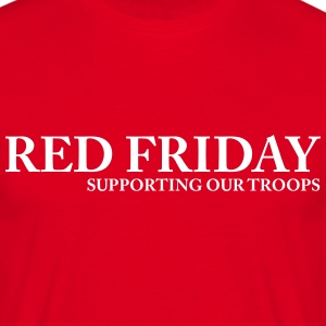 Red Friday Supporting Our Troops T-Shirts - Men's T-Shirt