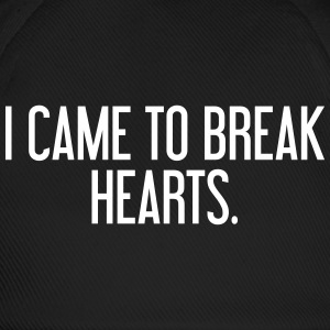 I came to break hearts Caps & luer - Baseballcap