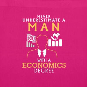 UNDERESTIMATE NEVER N MAN WITH NEM ECONOMICS FINAL! Bags & Backpacks - EarthPositive Tote Bag