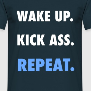 Wake up, Kick Ass - Men's T-Shirt