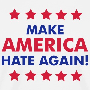 Make America Hate Again! T-Shirts - Männer Premium T-Shirt
