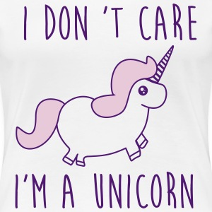 i dont care im a unicorn T-Shirts - Women's Premium T-Shirt