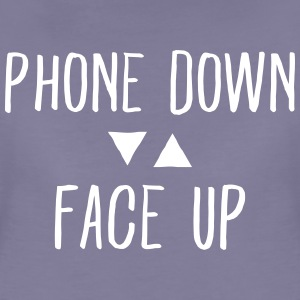 Phone down Face up Tee shirts - T-shirt Premium Femme