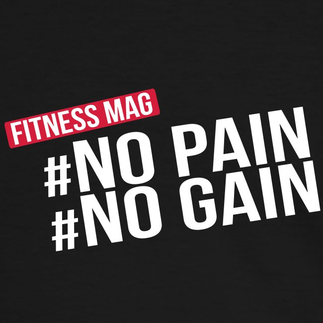 No pain No gain Fitness Mag 100% coton coupe confort