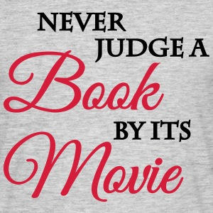 Never judge a book by its movie T-shirts - Mannen T-shirt