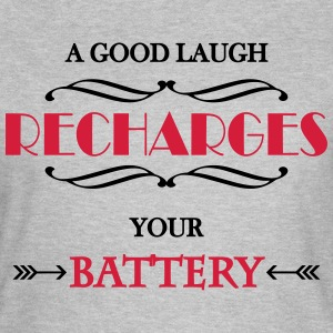 A good laugh recharges your battery T-Shirts - Women's T-Shirt