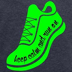 Keep calm and run on T-Shirts - Frauen T-Shirt mit gerollten Ärmeln