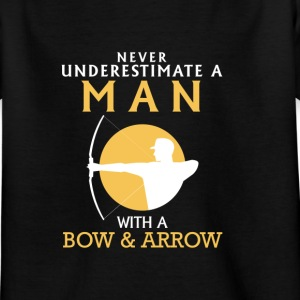 A MAN NEVER UNDERESTIMATE WITH BOW AND ARROW! Shirts - Kids' T-Shirt