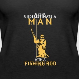 NEVER UNDERESTIMATE A MAN WITH A FISHING ROD! Tops - Women's Premium Tank Top