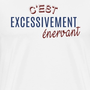 Excessivement énervant - T-shirt Premium Homme