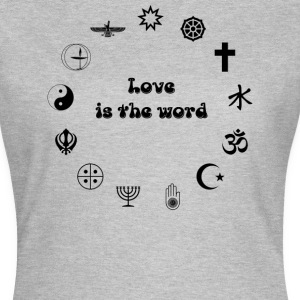 FrauenShirt LOVE is the word - Frauen T-Shirt