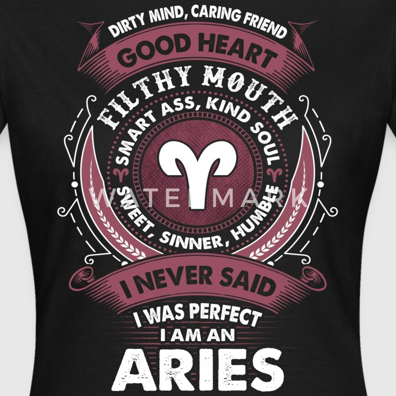 I Never Said I Was Perfect I Am An Aries T-Shirts - Women's T-Shirt