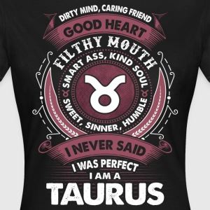 I Never Said I Was Perfect I Am A Taurus T-Shirts - Women's T-Shirt