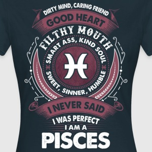 I Never Said I Was Perfect I Am A Pisces T-Shirts - Women's T-Shirt