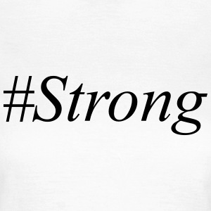 Strong T-Shirts - Frauen T-Shirt