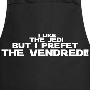 i like the jedi but i prefet the vendredi Tabliers - Tablier de cuisine