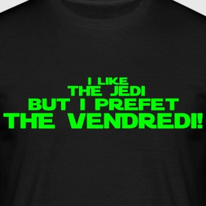 i like the jedi but i prefet the vendredi Tee shirts - T-shirt Homme
