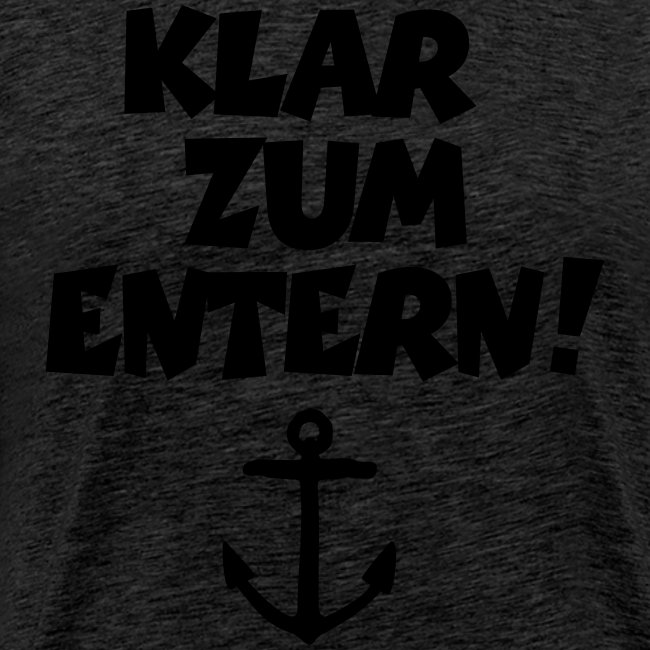 Klar zum Entern S-5XL T-Shirt