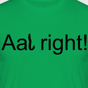 Aal right! - Männer T-Shirt