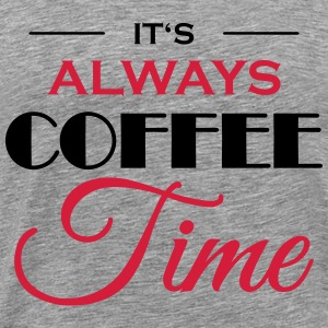 It's always coffee time T-shirts - Mannen Premium T-shirt