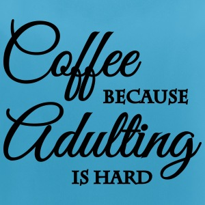 Coffee because adulting is hard Vêtements Sport - Débardeur respirant Femme
