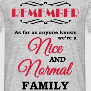 Remember we're a nice and normal family Camisetas - Camiseta hombre