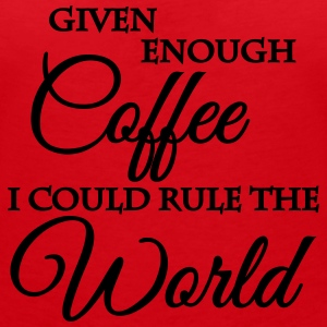 Given enough coffee I could rule the world T-Shirts - Women's V-Neck T-Shirt