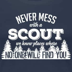 never mess with a scout, no one will find you T-Shirts - Frauen Premium T-Shirt