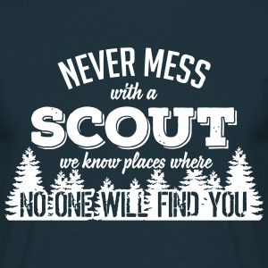 never mess with a scout, no one will find you T-Shirts - Männer T-Shirt