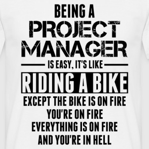 Being A Project Manager Is Easy Its Like Riding A T-Shirts - Men's T-Shirt