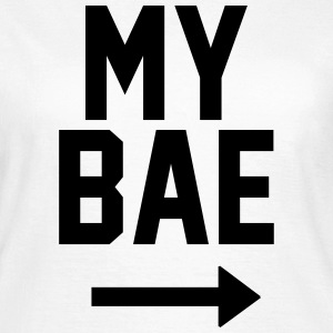 My bae T-Shirts - Women's T-Shirt
