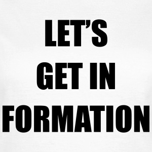 Let's get in formation Tee shirts - T-shirt Femme