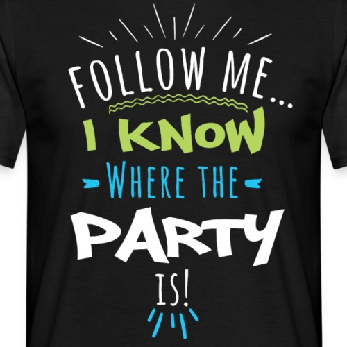 Follow me... Party