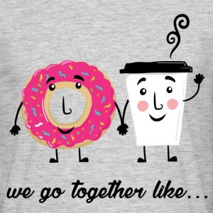 We Go Together Like... T-Shirts - Men's T-Shirt