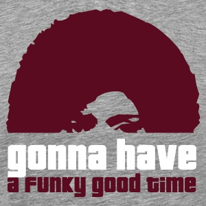 gonna have a funky good time - Männer Premium T-Shirt