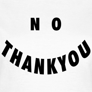 No thank you T-shirts - Dame-T-shirt