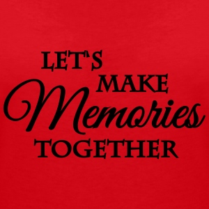 Let's make memories together Magliette - Maglietta da donna scollo a V