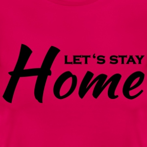 Let's stay home Tee shirts - T-shirt Femme