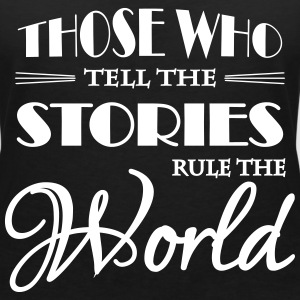 Those who tell the stories rule the world T-Shirts - Women's V-Neck T-Shirt