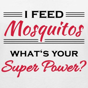 I feed mosquitos. What's your super power? T-Shirts - Women's V-Neck T-Shirt